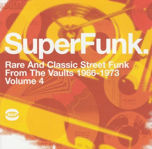 SuperFunk, Vol. 4: Rare and Classic Street Funk from the Vaults 1966-1973 [CD] 14089951