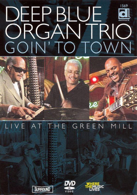 Deep Blue Organ Trio: Goin' to Town - Live at the Green Mill [DVD]