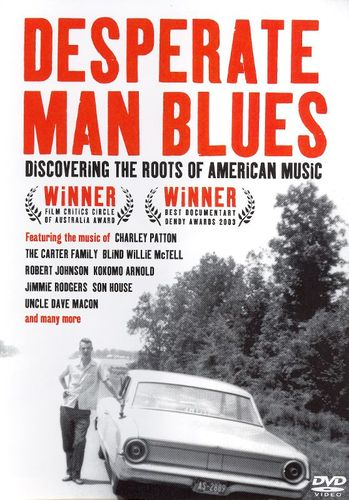 Deperate Man Blues: Discovering the Roots of American Music [DVD]