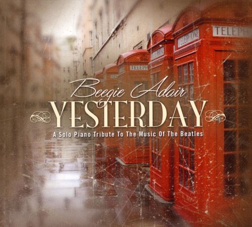 Yesterday: A Solo Piano Tribute to the Music of the Beatles [CD]