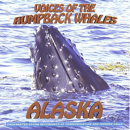 Voices of the Humpback Whales Alaska Performed by the Amazing Humpback Whales of Alaska [CD] 21415904