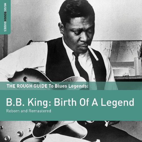 The Rough Guide To B.B. King: Birth Of A Legend (Reborn and Remastered) [CD] 23313375