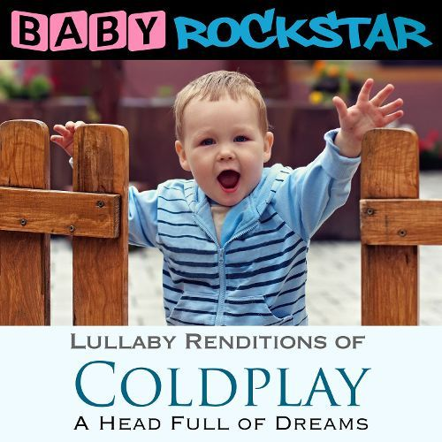 Coldplay: A Head Full of Dreams - Lullaby Renditions [CD] 30535416