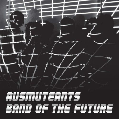 Band of the Future [LP]...