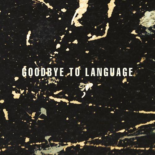 Goodbye to Language [CD] 32044518