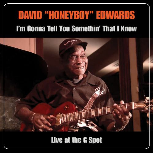 I'm Gonna Tell You Somethin' That I Know: Live at the G Spot [CD & DVD] 32376065