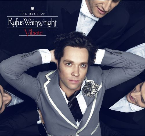 Vibrate: The Best of Rufus Wainwright [CD] 4378181
