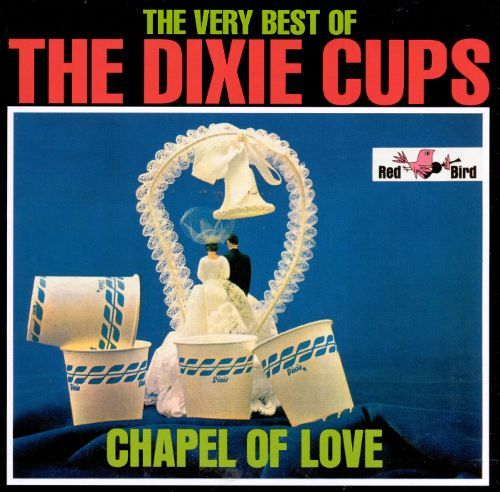 The Very Best of the Dixie Cups: Chapel of Love [CD] 4643452