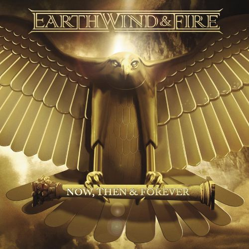 Earth, Wind & Fire: Now, Then & Forever [CD]