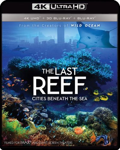 IMAX: The Last Reef: Cities Beneath the Sea [3D] [4K Ultra HD Blu-ray/Blu-ray] [4K Ultra HD Blu-ray/Blu-ray/Blu-ray 3D] [2012] 5657003