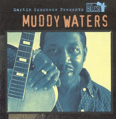 Martin Scorsese Presents the Blues: Muddy Waters [CD] 5901973