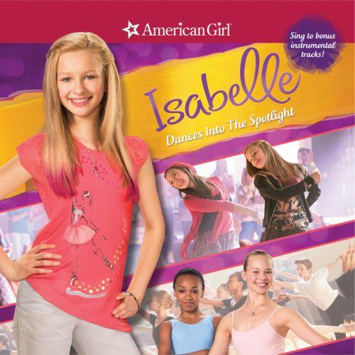 American Girl: Isabelle Dances into the Spotlight [CD] 7003264