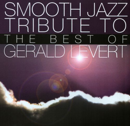 Smooth Jazz Tribute to the Best of Gerald Levert [CD] 8864965