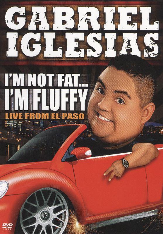 Gabriel Iglesias: I'm Not Fat. I'm Fluffy [DVD] [2009] 9651763