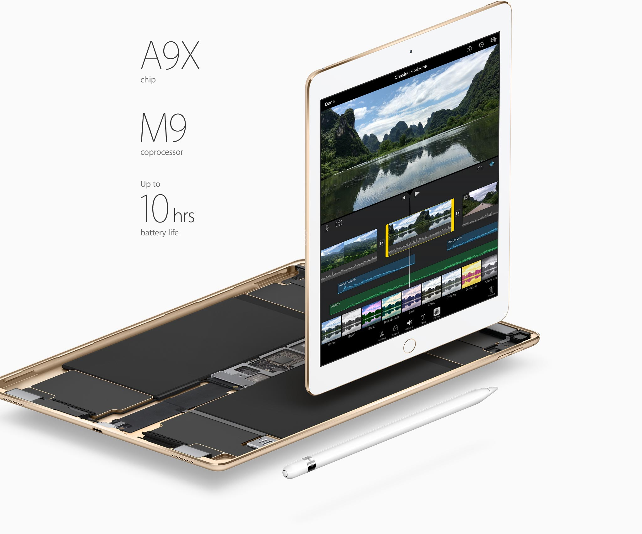 A9X chip. M9 coprocessor. Up to 10 hrs battery life.