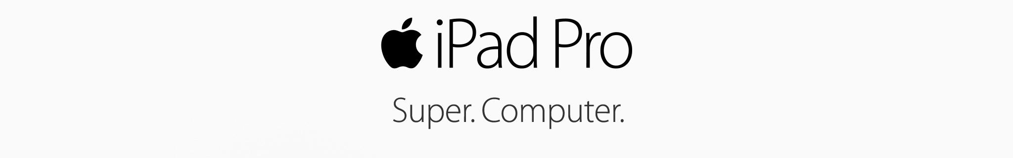 iPad Pro. Super. Computer.